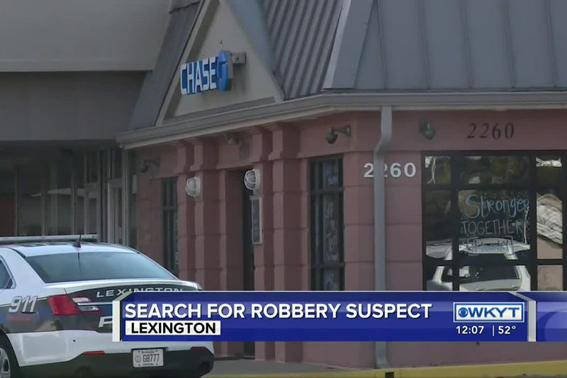 Police investigating Friday morning bank robbery in Lexington