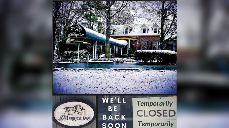 Merrick Inn Restaurant is closing temporarily.