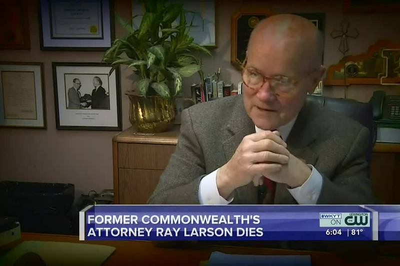Former Fayette County Commonwealth's Attorney Ray Larson has died.